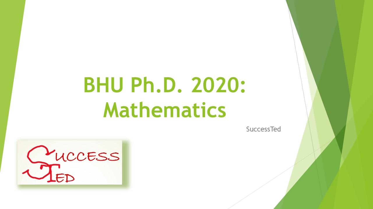 BHU Ph.D. 2020: Mathematics