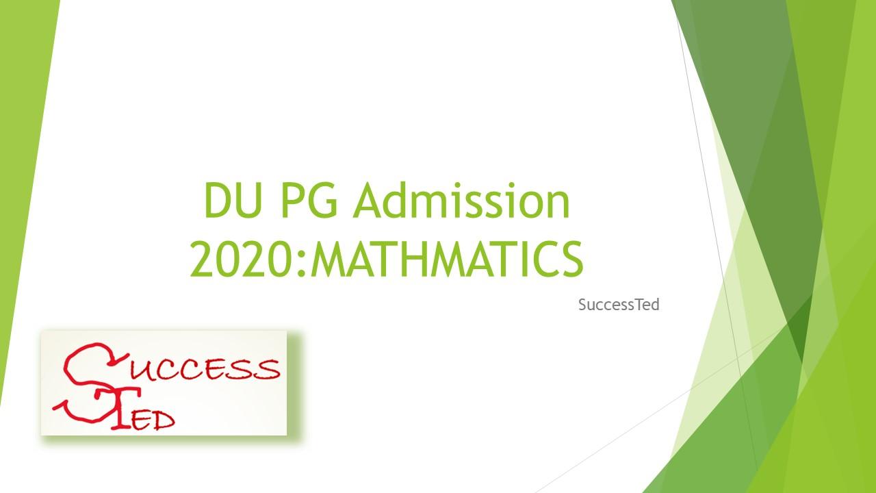 DU PG Admission 2020: MATHEMATICS