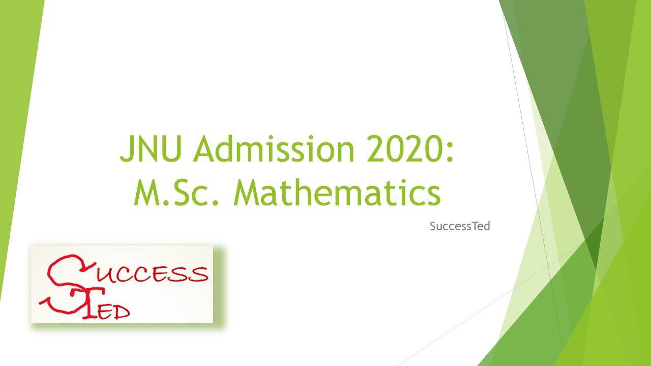 JNU Admission 2020: M.Sc. MathematicsJNU Admission 2020: M.Sc. Mathematics